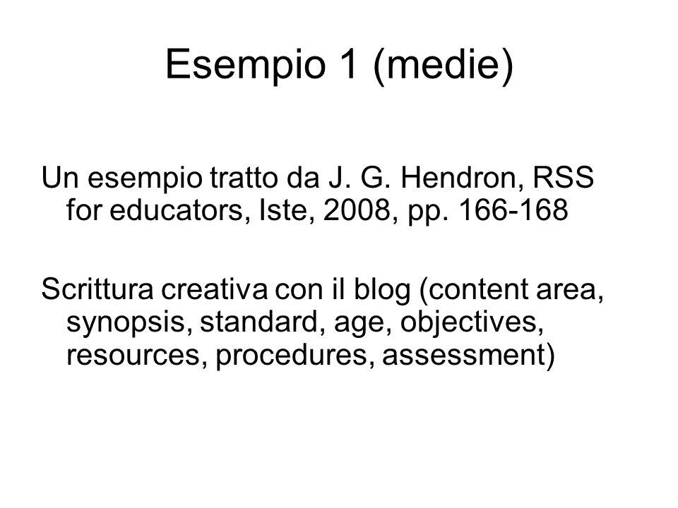 Esempio 1 (medie) Un esempio tratto da J. G. Hendron, RSS for educators, Iste, 2008, pp.