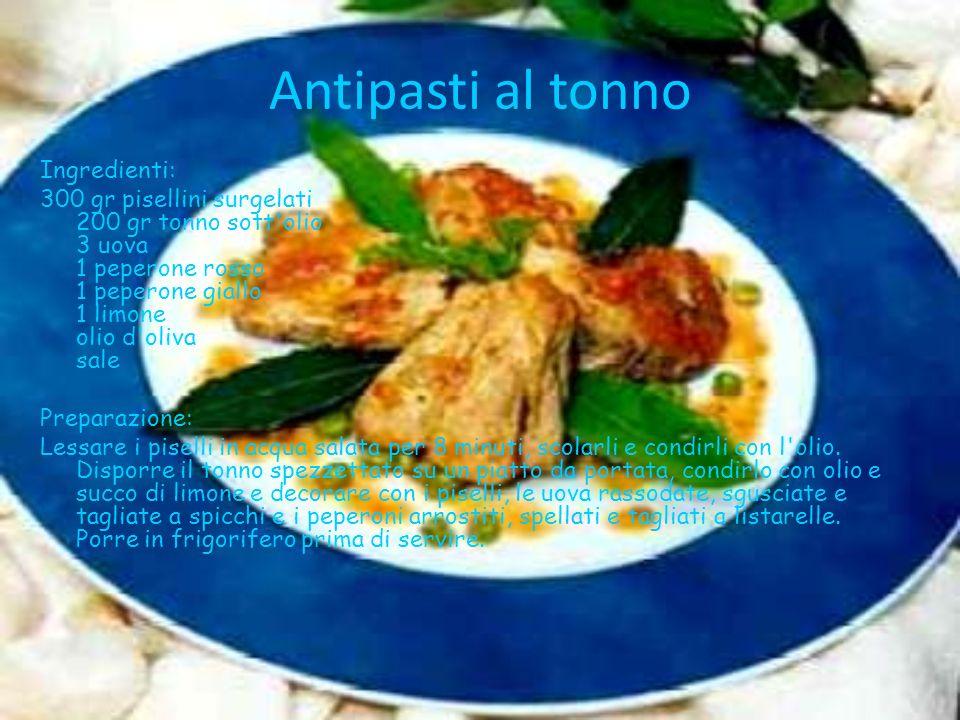 Antipasti al tonno Ingredienti: 300 gr pisellini surgelati 200 gr tonno sott'olio 3 uova 1 peperone rosso 1 peperone giallo 1 limone olio d'oliva sale