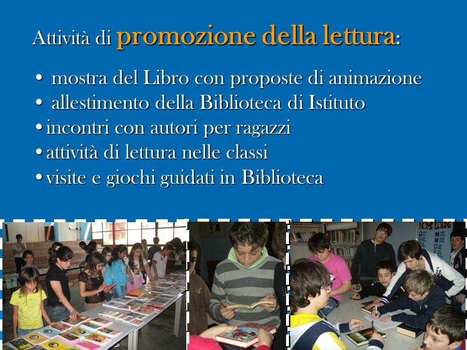 Attività di promozione della lettura : mostra del Libro con proposte di animazione mostra del Libro con proposte di animazione allestimento della Bibl
