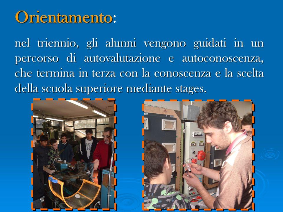 Orientamento Orientamento: nel triennio, gli alunni vengono guidati in un percorso di autovalutazione e autoconoscenza, che termina in terza con la co