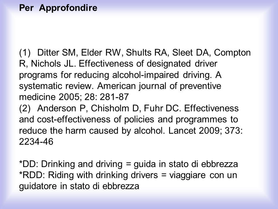 IL guidatore designato: valutazione di un intervento nei locali notturni di milano Per Approfondire (1) Ditter SM, Elder RW, Shults RA, Sleet DA, Comp