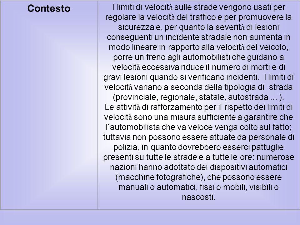 Contesto I limiti di velocit à sulle strade vengono usati per regolare la velocit à del traffico e per promuovere la sicurezza e, per quanto la severi