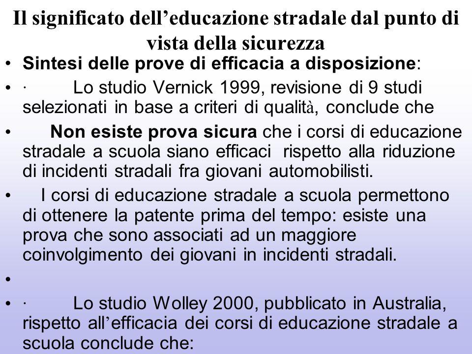 Il significato delleducazione stradale dal punto di vista della sicurezza Sintesi delle prove di efficacia a disposizione: · Lo studio Vernick 1999, r