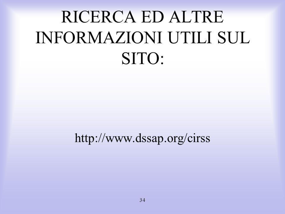 34 RICERCA ED ALTRE INFORMAZIONI UTILI SUL SITO: http://www.dssap.org/cirss