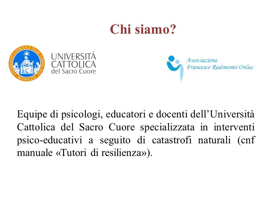 Chi siamo? Equipe di psicologi, educatori e docenti dellUniversità Cattolica del Sacro Cuore specializzata in interventi psico-educativi a seguito di