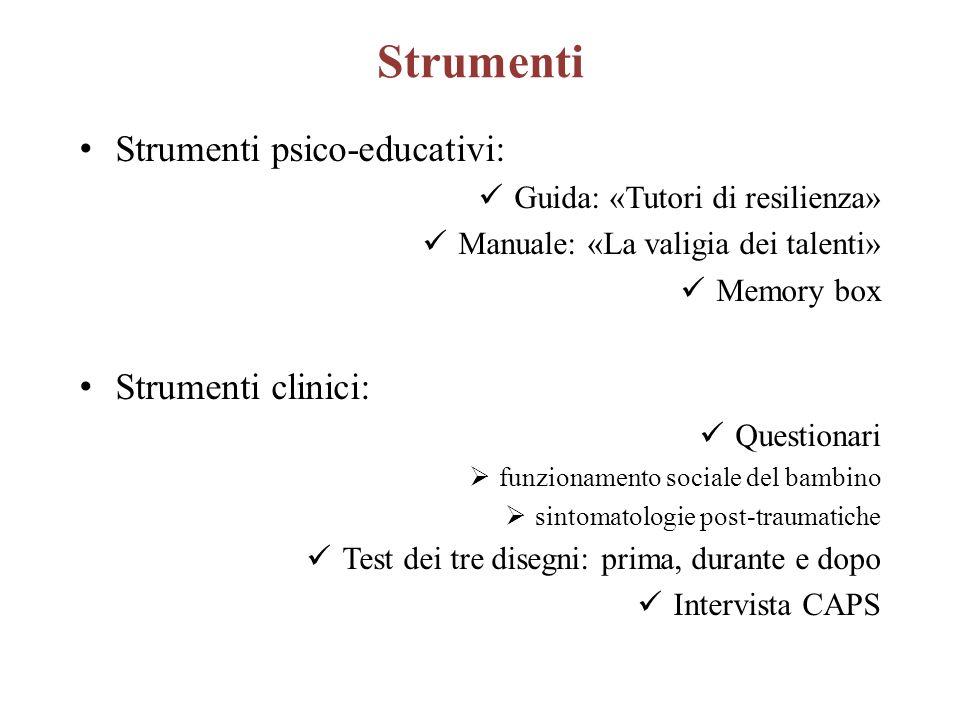 Strumenti Strumenti psico-educativi: Guida: «Tutori di resilienza» Manuale: «La valigia dei talenti» Memory box Strumenti clinici: Questionari funzion