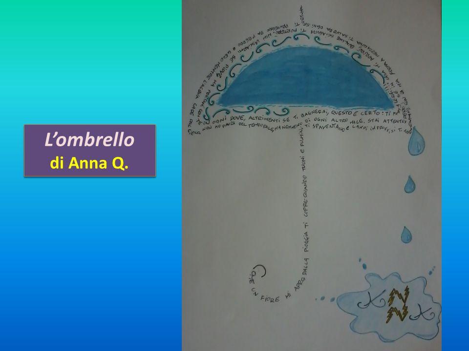 Lombrello di Anna Q. Lombrello di Anna Q.