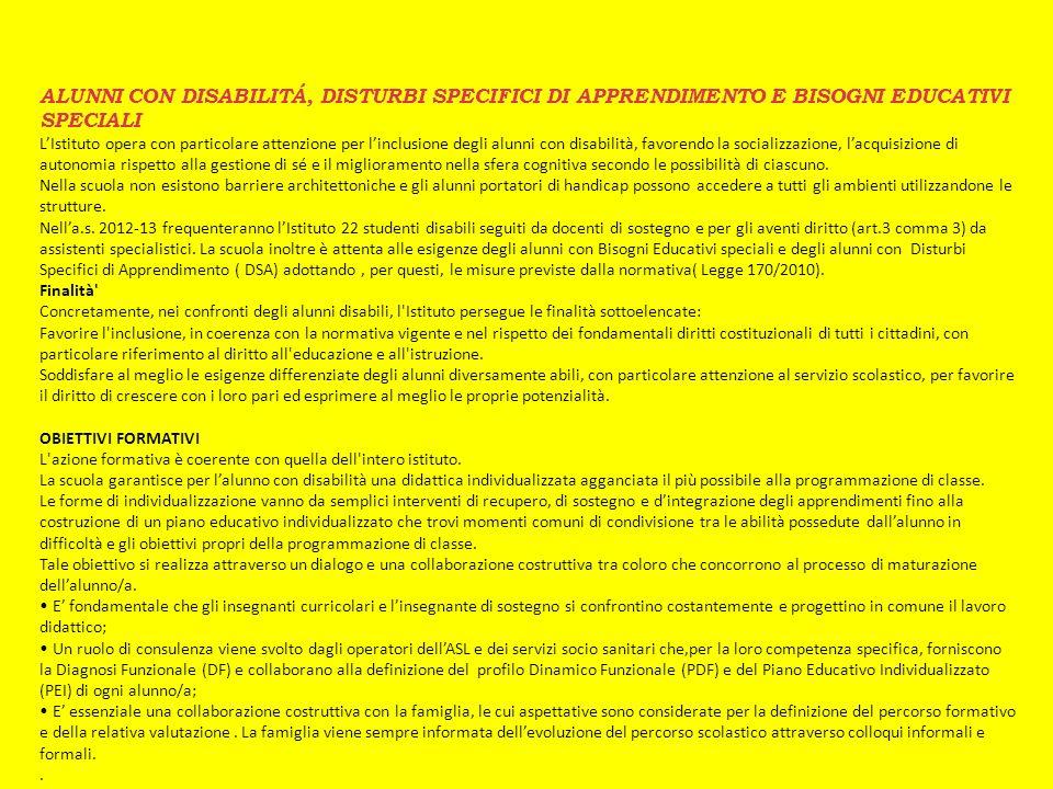 ALUNNI CON DISABILITÁ, DISTURBI SPECIFICI DI APPRENDIMENTO E BISOGNI EDUCATIVI SPECIALI LIstituto opera con particolare attenzione per linclusione deg