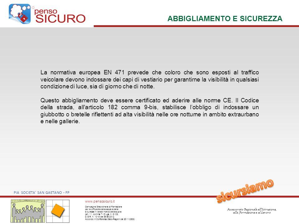 Logo Soggetto Attuatore Dimensione massima 18 mm x 5 mm www.pensosicuro.it Campagna Straordinaria di Formazione per la diffusione della salute e della sicurezza rivolta al mondo della scuola (art.