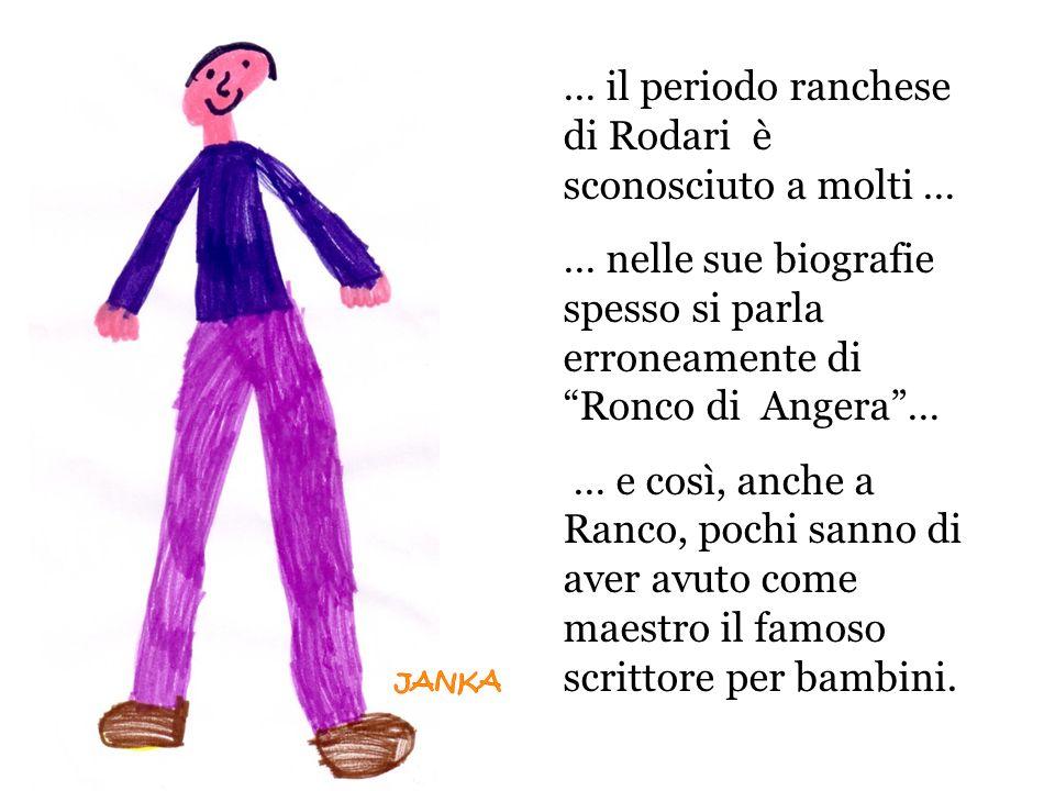 … il periodo ranchese di Rodari è sconosciuto a molti … … nelle sue biografie spesso si parla erroneamente di Ronco di Angera… … e così, anche a Ranco