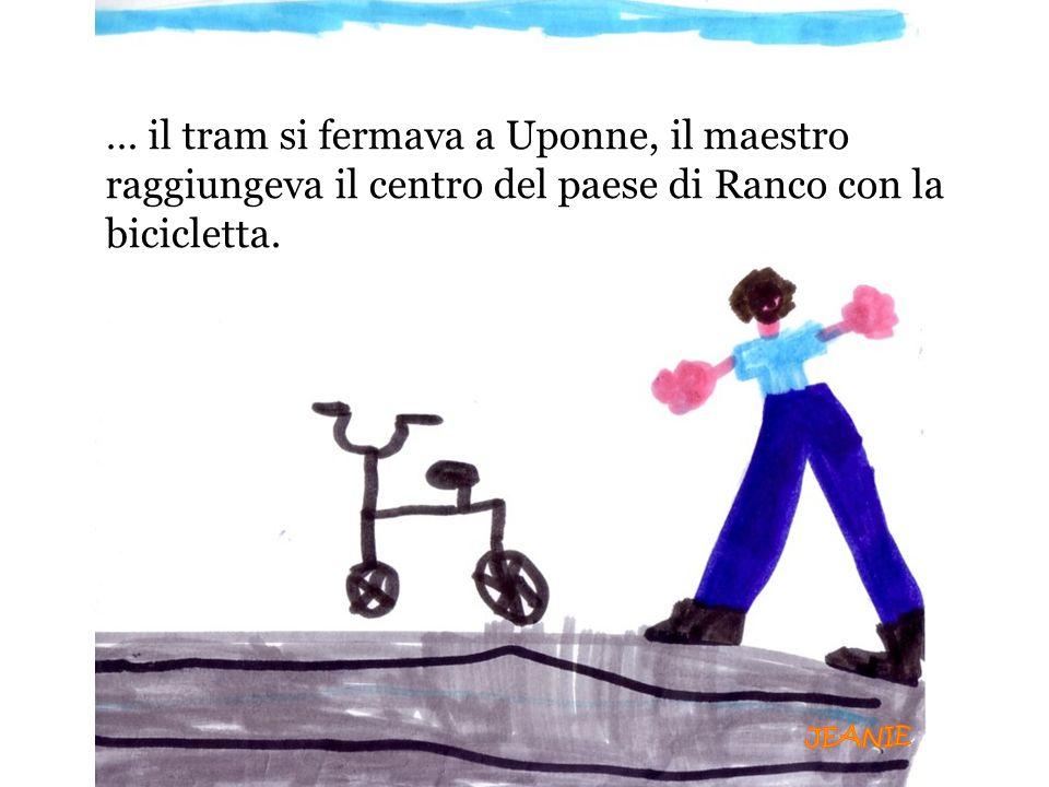 … il tram si fermava a Uponne, il maestro raggiungeva il centro del paese di Ranco con la bicicletta.