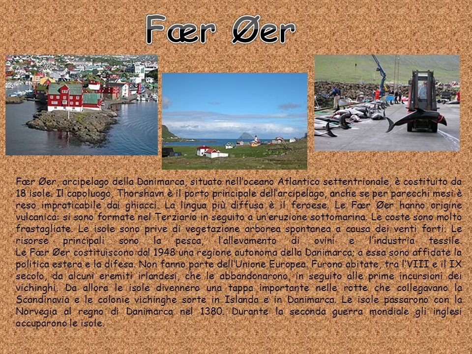 Fær Øer, arcipelago della Danimarca, situato nelloceano Atlantico settentrionale, è costituito da 18 isole. Il capoluogo, Thorshavn è il porto princip