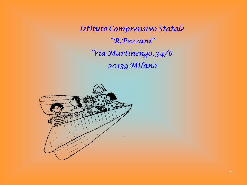 1 Istituto Comprensivo Statale R.Pezzani Via Martinengo, 34/6 20139 Milano