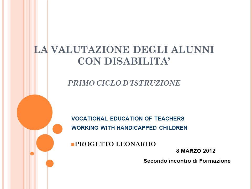 LA VALUTAZIONE DEGLI ALUNNI CON DISABILITA PRIMO CICLO DISTRUZIONE VOCATIONAL EDUCATION OF TEACHERS WORKING WITH HANDICAPPED CHILDREN PROGETTO LEONARD