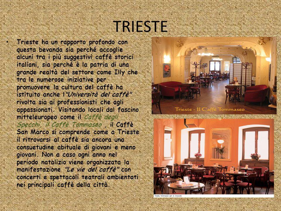 TRIESTE Trieste ha un rapporto profondo con questa bevanda sia perché accoglie alcuni tra i più suggestivi caffè storici italiani, sia perché è la pat