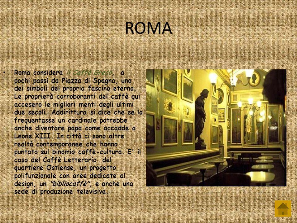 ROMA Roma considera il Caffè Greco, a pochi passi da Piazza di Spagna, uno dei simboli del proprio fascino eterno. Le proprietà corroboranti del caffè
