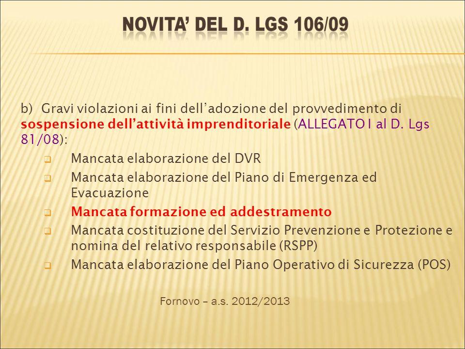 b) Gravi violazioni ai fini delladozione del provvedimento di sospensione dellattività imprenditoriale (ALLEGATO I al D. Lgs 81/08): Mancata elaborazi