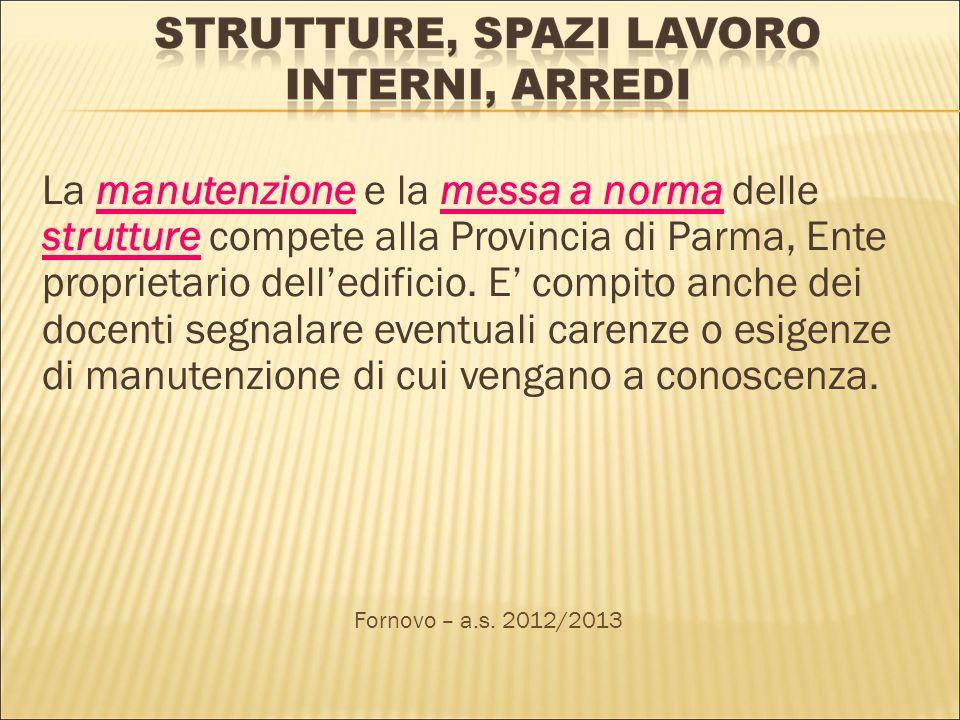 La manutenzione e la messa a norma delle strutture compete alla Provincia di Parma, Ente proprietario delledificio.