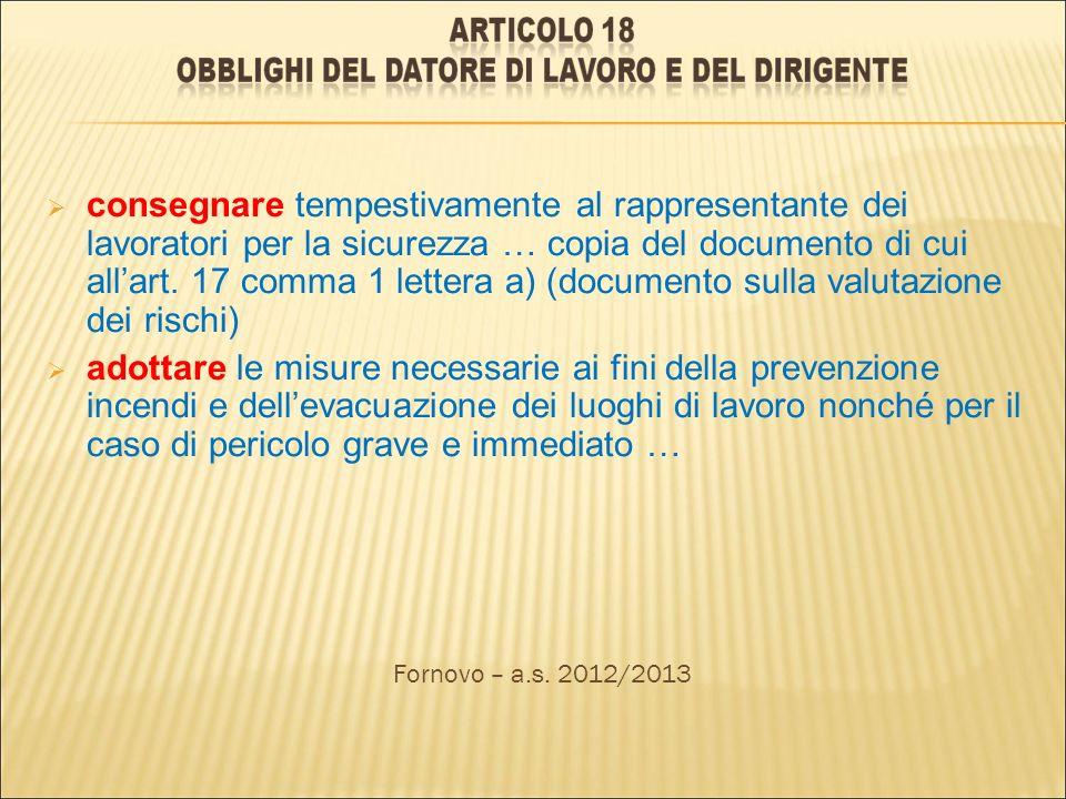 consegnare tempestivamente al rappresentante dei lavoratori per la sicurezza … copia del documento di cui allart. 17 comma 1 lettera a) (documento sul