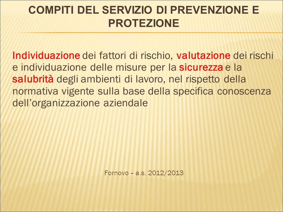 COMPITI DEL SERVIZIO DI PREVENZIONE E PROTEZIONE Individuazione dei fattori di rischio, valutazione dei rischi e individuazione delle misure per la si