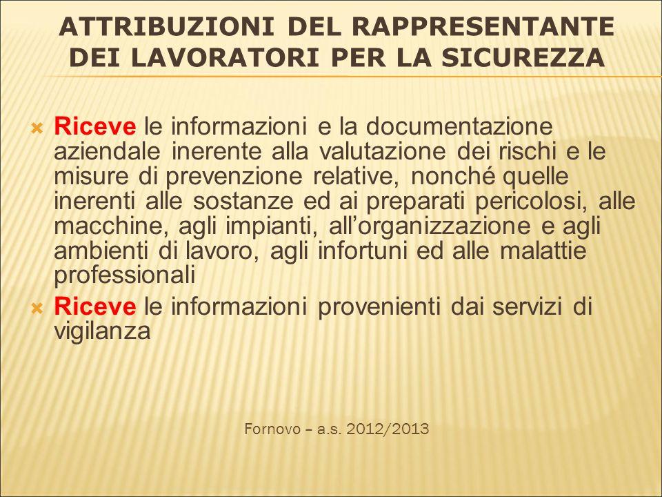 ATTRIBUZIONI DEL RAPPRESENTANTE DEI LAVORATORI PER LA SICUREZZA Riceve le informazioni e la documentazione aziendale inerente alla valutazione dei ris