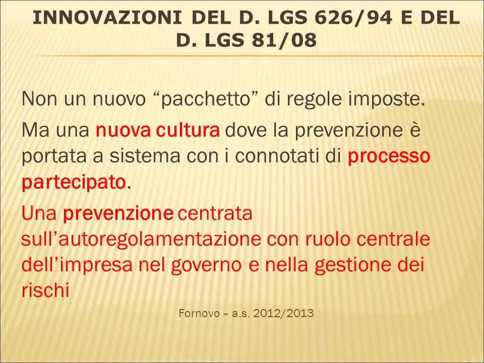 INNOVAZIONI DEL D. LGS 626/94 E DEL D. LGS 81/08 Non un nuovo pacchetto di regole imposte.