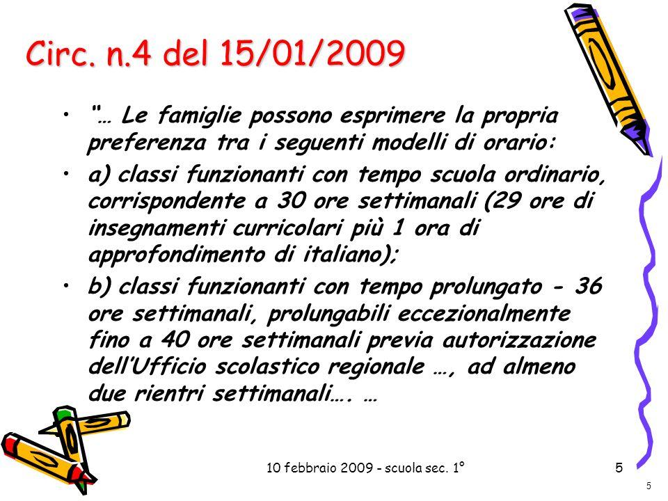 10 febbraio 2009 - scuola sec. 1°5 … Le famiglie possono esprimere la propria preferenza tra i seguenti modelli di orario: a) classi funzionanti con t