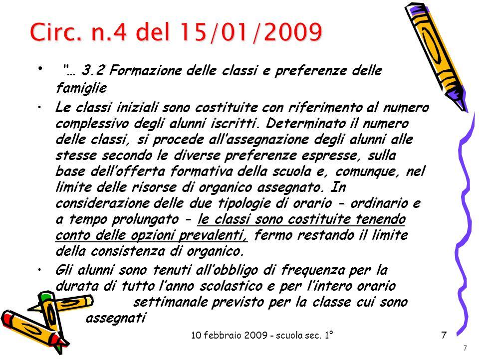 10 febbraio 2009 - scuola sec. 1°7 … 3.2 Formazione delle classi e preferenze delle famiglie Le classi iniziali sono costituite con riferimento al num