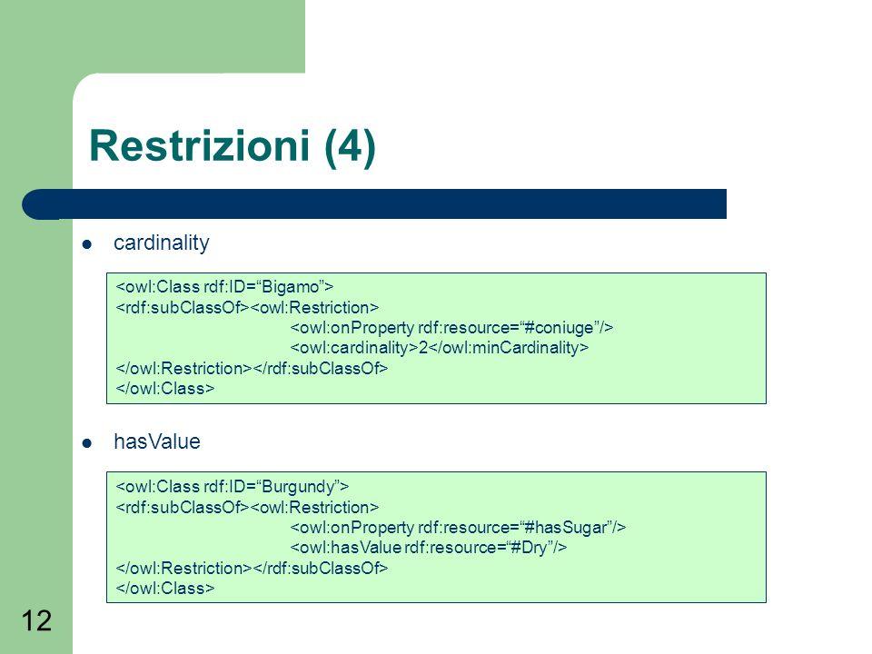 12 Restrizioni (4) cardinality 2 hasValue