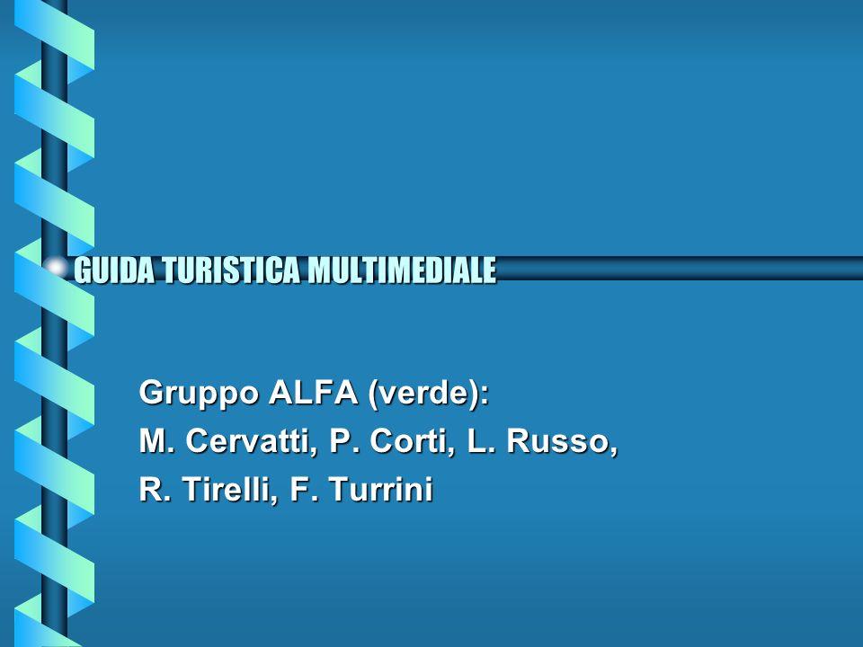 GUIDA TURISTICA MULTIMEDIALE Gruppo ALFA (verde): M.