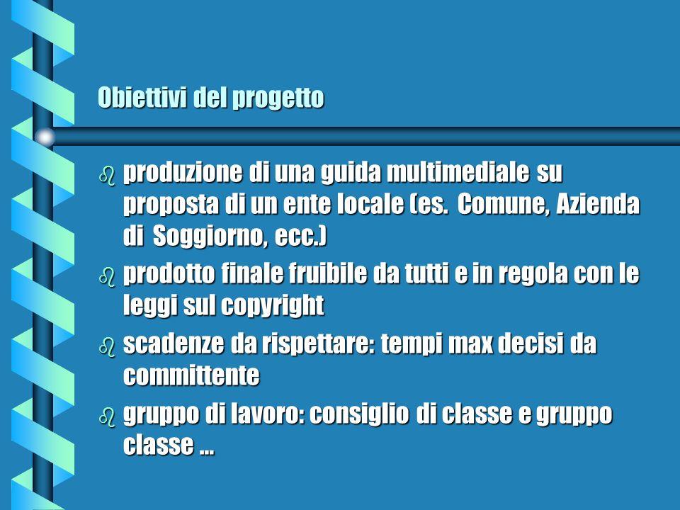 Obiettivi del progetto b produzione di una guida multimediale su proposta di un ente locale (es.
