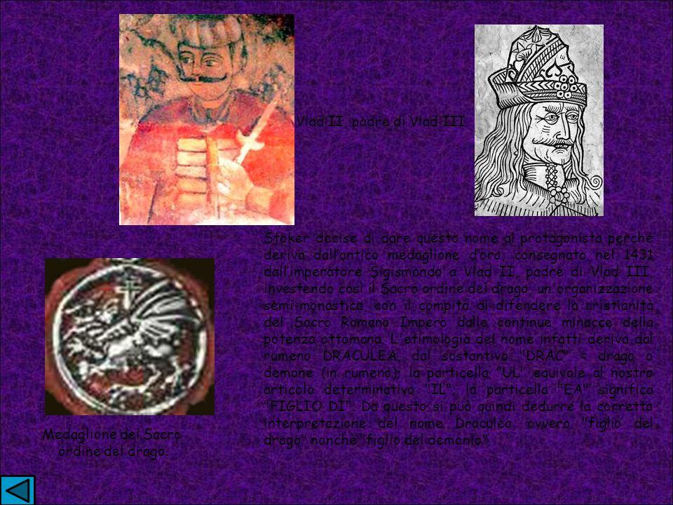 Stoker decise di dare questo nome al protagonista perché deriva dallantico medaglione doro, consegnato nel 1431 dallimperatore Sigismondo a Vlad II, padre di Vlad III, investendo così il Sacro ordine del drago, un organizzazione semi-monastica, con il compito di difendere la cristianità del Sacro Romano Impero dalle continue minacce della potenza ottomana.