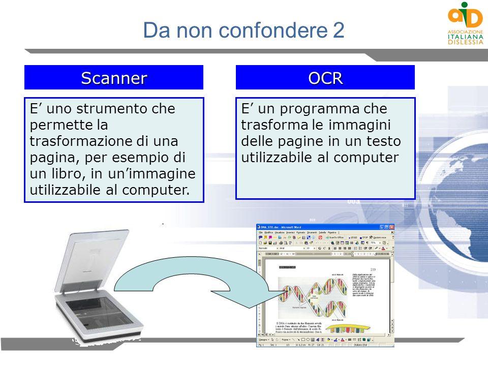Da non confondere 2 Scanner E uno strumento che permette la trasformazione di una pagina, per esempio di un libro, in unimmagine utilizzabile al compu