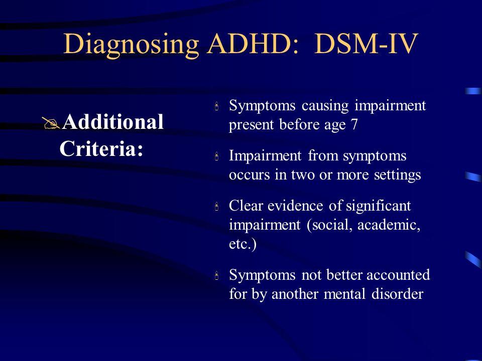 Problemi diagnostici @La Soggettività dei Criteri @La rilevazione dei sintomi avviene da parte di insegnanti e genitori.