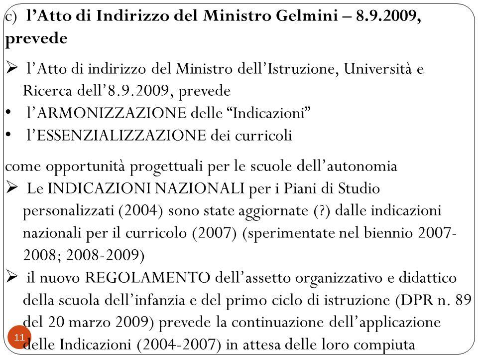11 c) lAtto di Indirizzo del Ministro Gelmini – 8.9.2009, prevede lAtto di indirizzo del Ministro dellIstruzione, Università e Ricerca dell8.9.2009, p