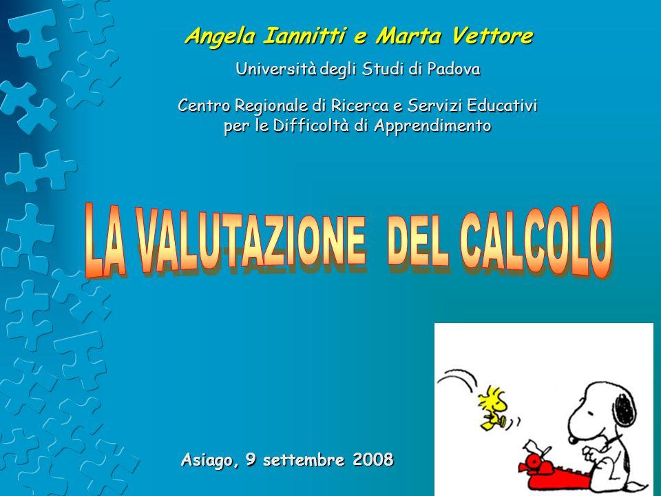 Angela Iannitti e Marta Vettore Università degli Studi di Padova Centro Regionale di Ricerca e Servizi Educativi per le Difficoltà di Apprendimento As