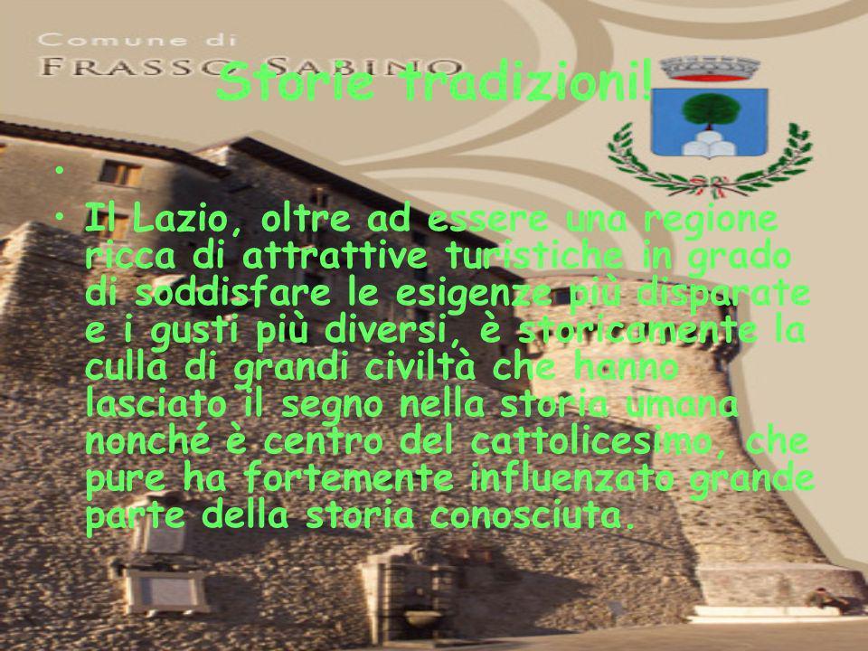 Storie tradizioni! Il Lazio, oltre ad essere una regione ricca di attrattive turistiche in grado di soddisfare le esigenze più disparate e i gusti più