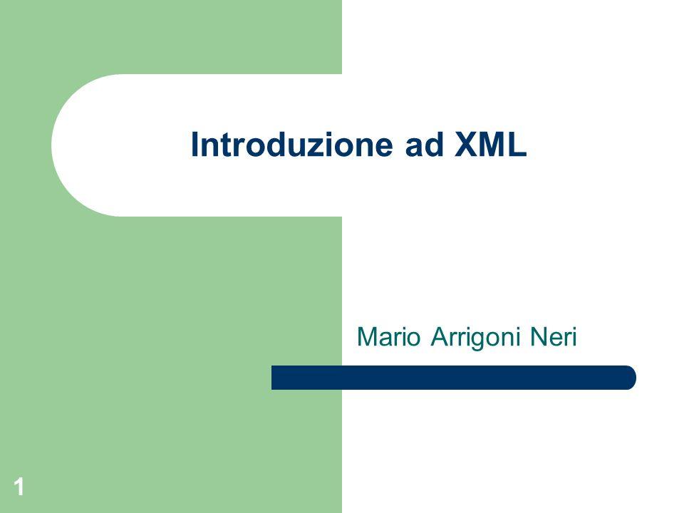2 XML XML è contemporaneamente: – Linguaggio di annotazione (Markup) che permette di creare gruppi di marcatori (tag set) personalizzati (MathML, XHTML, chemicalML, ecc..) – Formato standard per lo scambio dei dati – Metalinguaggio per creare documenti arricchiti da informazioni addizionali – Un supporto per la costruzione di formati specifici per gli usi più disparati XML non è: – Un sostituto di HTML, le pagine web continueranno ad essere scritte in HTML.