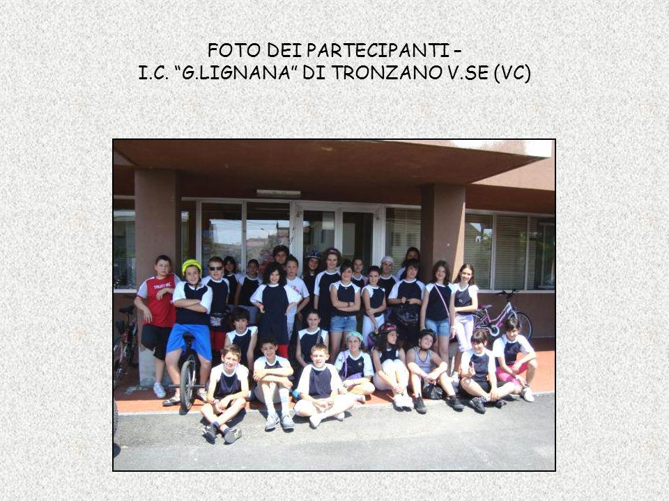 FOTO DEI PARTECIPANTI – I.C. G.LIGNANA DI TRONZANO V.SE (VC)