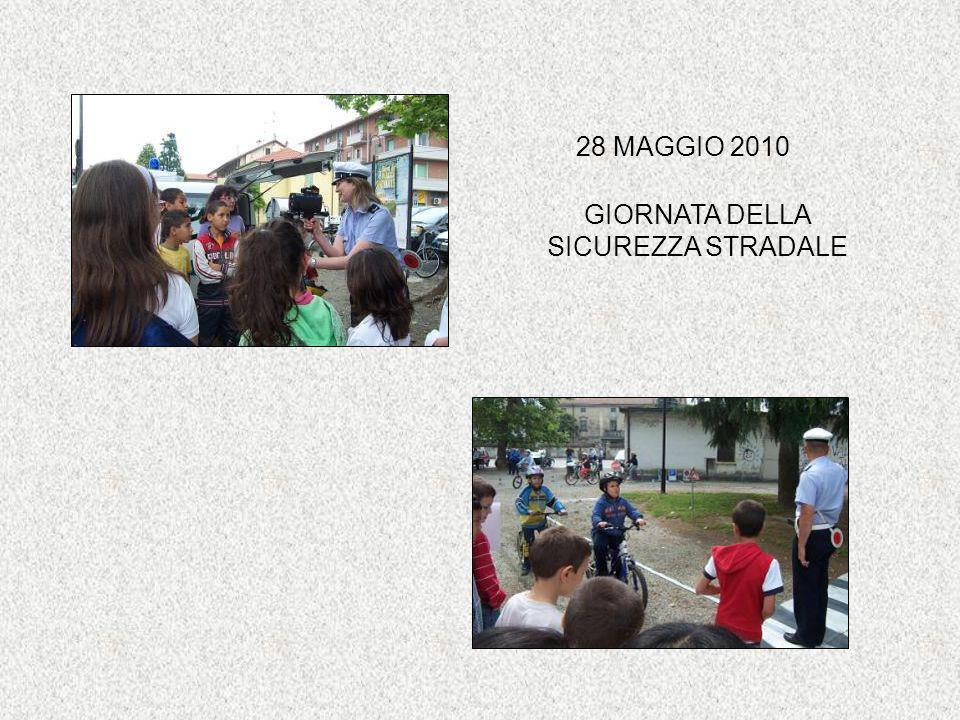 GIORNATA DELLA SICUREZZA STRADALE 28 MAGGIO 2010