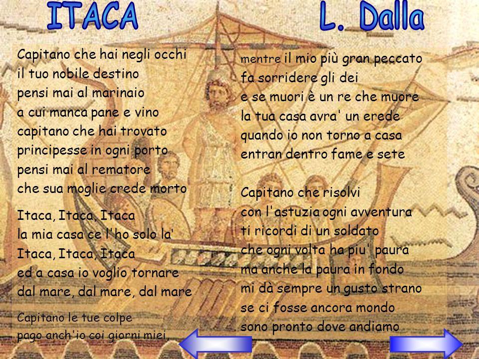 Il cantautore Lucio Dalla utilizza il punto di vista del marinaio che domanda al suo capitano se si preoccupa mai del destino di tutti quei soldati che viaggiano insieme a lui.
