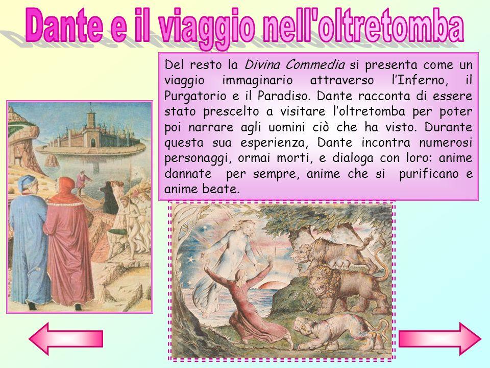 Del resto la Divina Commedia si presenta come un viaggio immaginario attraverso lInferno, il Purgatorio e il Paradiso. Dante racconta di essere stato