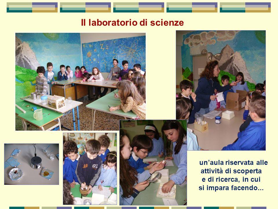 Il laboratorio di scienze unaula riservata alle attività di scoperta e di ricerca, in cui si impara facendo...
