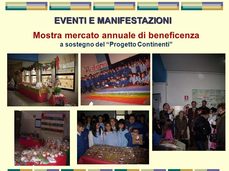 EVENTI E MANIFESTAZIONI Mostra mercato annuale di beneficenza a sostegno del Progetto Continenti