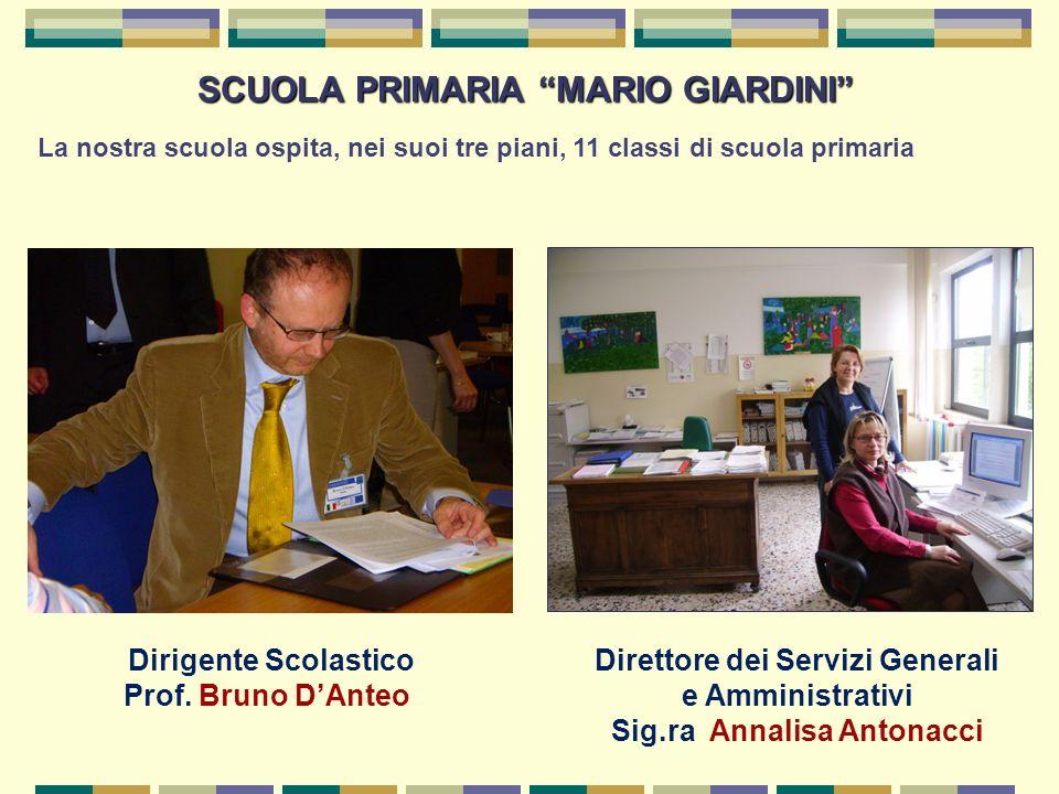SCUOLA PRIMARIA MARIO GIARDINI La nostra scuola ospita, nei suoi tre piani, 11 classi di scuola primaria Dirigente Scolastico Prof. Bruno DAnteo Diret