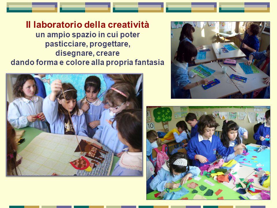 Il laboratorio della creatività un ampio spazio in cui poter pasticciare, progettare, disegnare, creare dando forma e colore alla propria fantasia