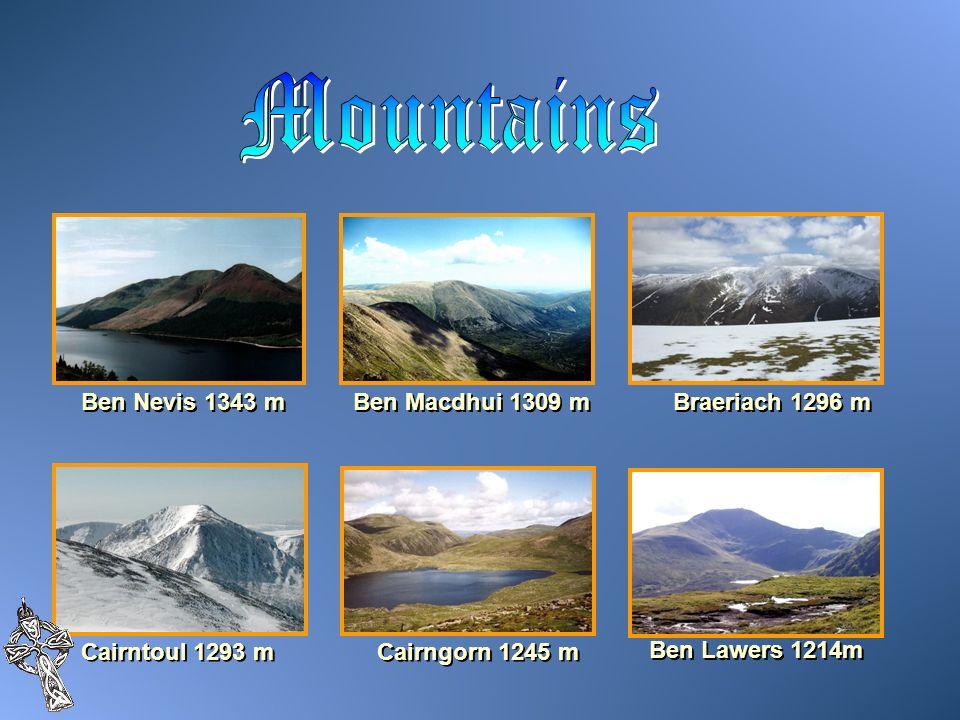Ben Nevis 1343 m Ben Macdhui 1309 m Braeriach 1296 m Cairntoul 1293 m Cairngorn 1245 m Ben Lawers 1214m