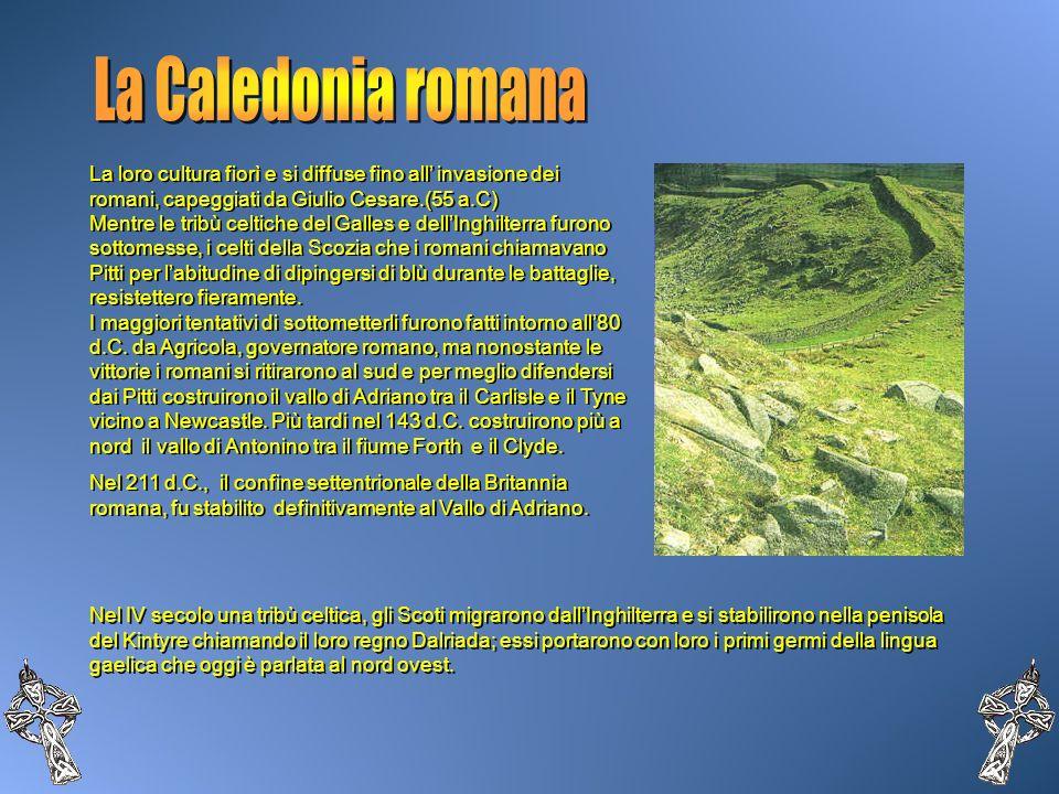 La loro cultura fiorì e si diffuse fino all invasione dei romani, capeggiati da Giulio Cesare.(55 a.C) Mentre le tribù celtiche del Galles e dellInghi