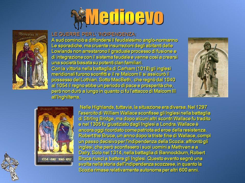 LE GUERRE PER L INDIPENDENZA: A sud cominciò a diffondersi il feudalesimo anglo-normanno Le sporadiche, ma cruente insurrezioni degli abitanti delle L