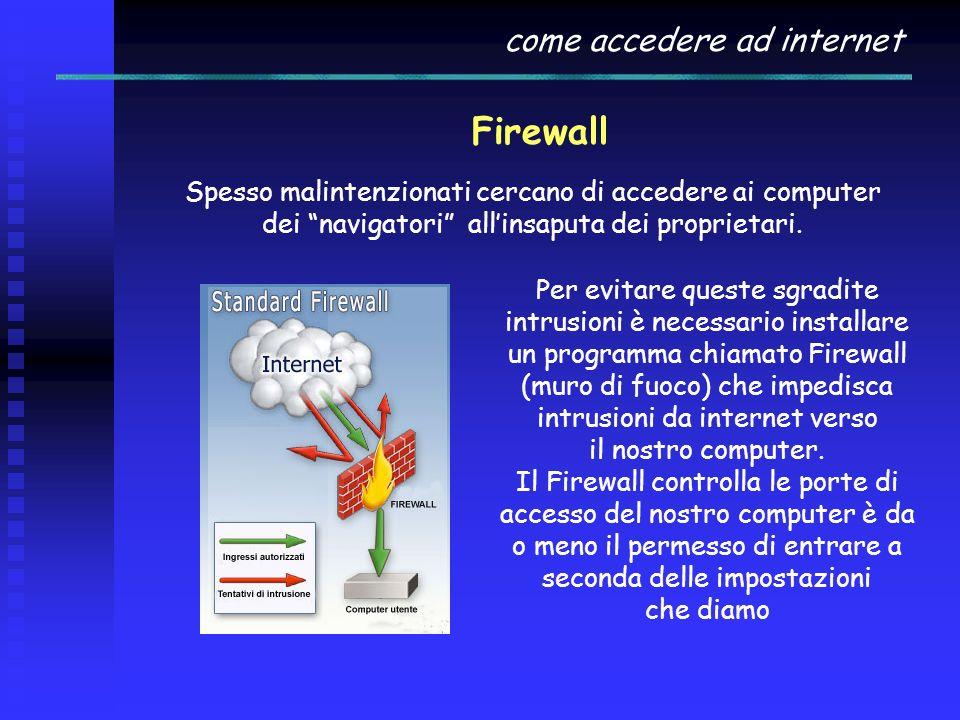 come accedere ad internet Ogni computer che si connette ad internet ha un suo indirizzo IP che gli viene assegnato dal server dell Internet Service Pr